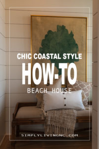 HOW TO STYLE A CHIC BEACH HOUSE | COASTAL DETAILS